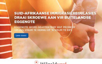 SUID-AFRIKAANSE IMMIGRASIEREGULASIES DRAAI SKROEWE AAN VIR BUITELANDSE EGGENOTE