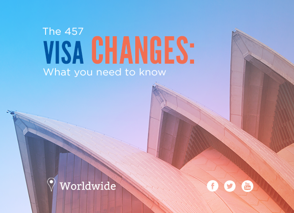 The 457 visa changes: what you need to know