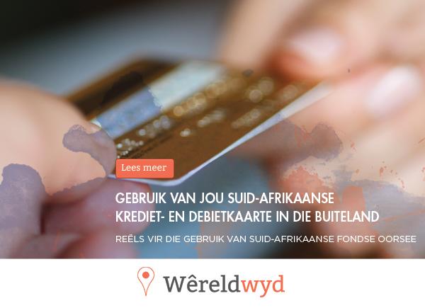 Gebruik van jou Suid-Afrikaanse krediet- en debietkaarte in die buiteland – Breytenbachs Advisory