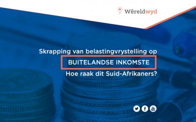 Skrapping van belastingvrystelling op buitelandse inkomste – hoe raak dit Suid-Afrikaners?