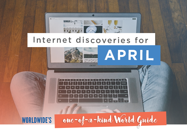 Internet discoveries for April