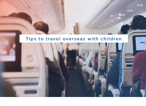 Tips to travel overseas with children