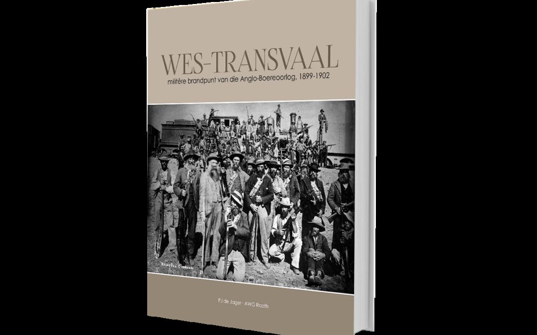Kraal Uitgewers: Wes-Transvaal: Die plek waar die oorlog op sy felste geveg is