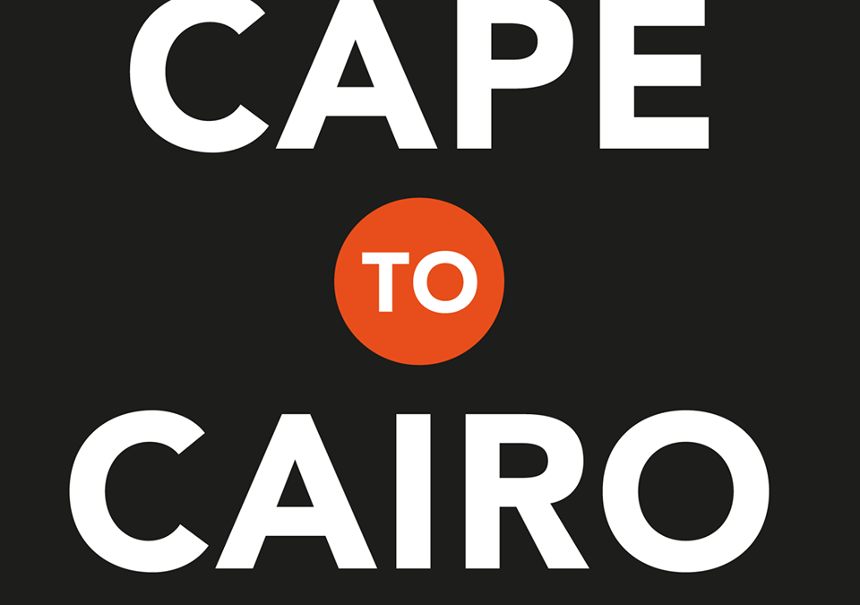 Besigheid in die Kollig: Cape to Cairo