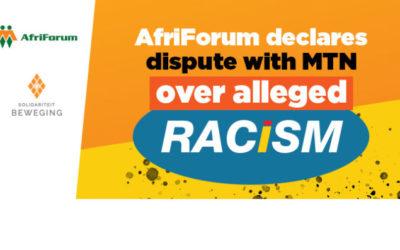 AfriForum declares dispute with MTN over alleged racism