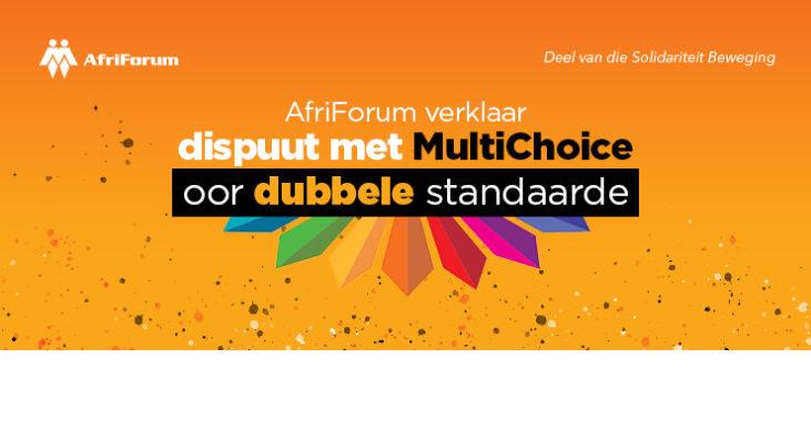 AfriForum verklaar dispuut met MultiChoice oor dubbele standaarde