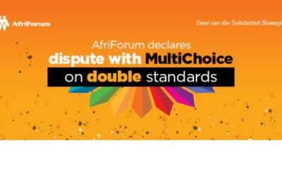 AfriForum declares dispute with MultiChoice on double standards