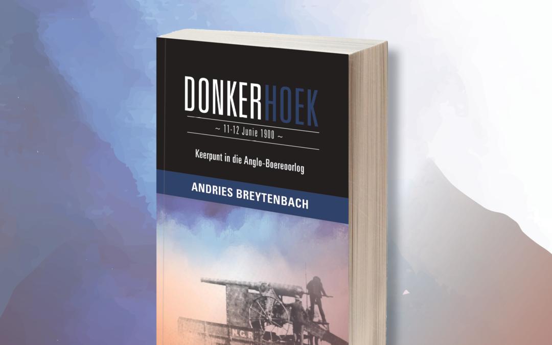 Kraal Uitgewers se nuwe publikasie, Donkerhoek, 11-12 Junie 1900: Keerpunt in die Anglo-Boereoorlog, is binnekort beskikbaar!